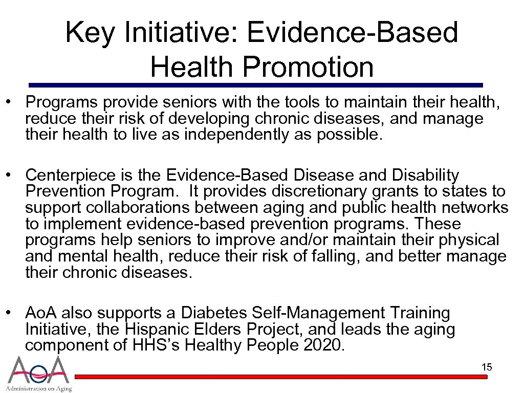 Key Initiative: Evidence-Based Health Promotion • Programs provide seniors with the tools to maintain