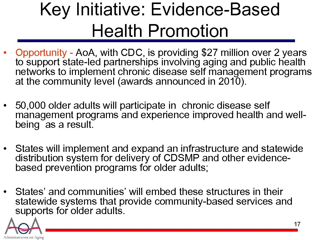 Key Initiative: Evidence-Based Health Promotion • Opportunity - Ao. A, with CDC, is providing