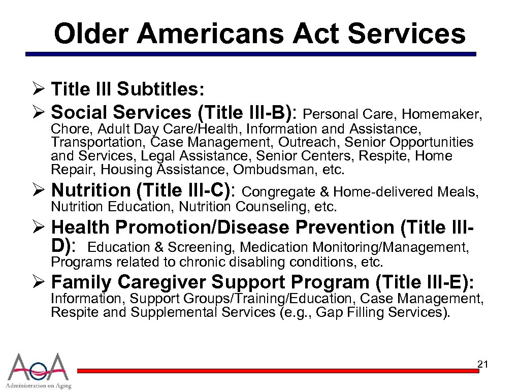 Older Americans Act Services Ø Title III Subtitles: Ø Social Services (Title III-B): Personal