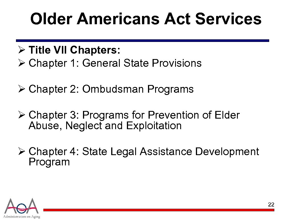 Older Americans Act Services Ø Title VII Chapters: Ø Chapter 1: General State Provisions