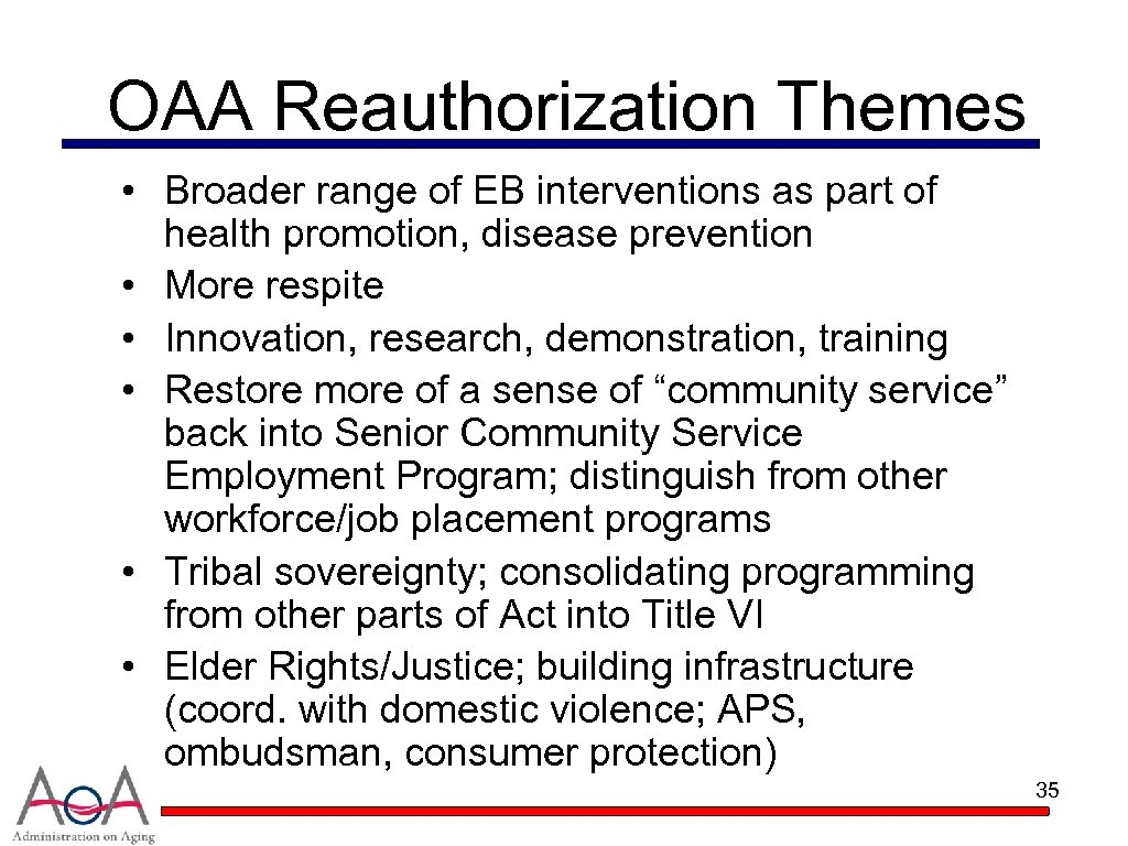 OAA Reauthorization Themes • Broader range of EB interventions as part of health promotion,