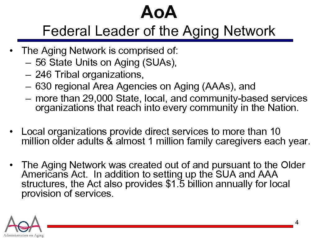 Ao. A Federal Leader of the Aging Network • The Aging Network is comprised
