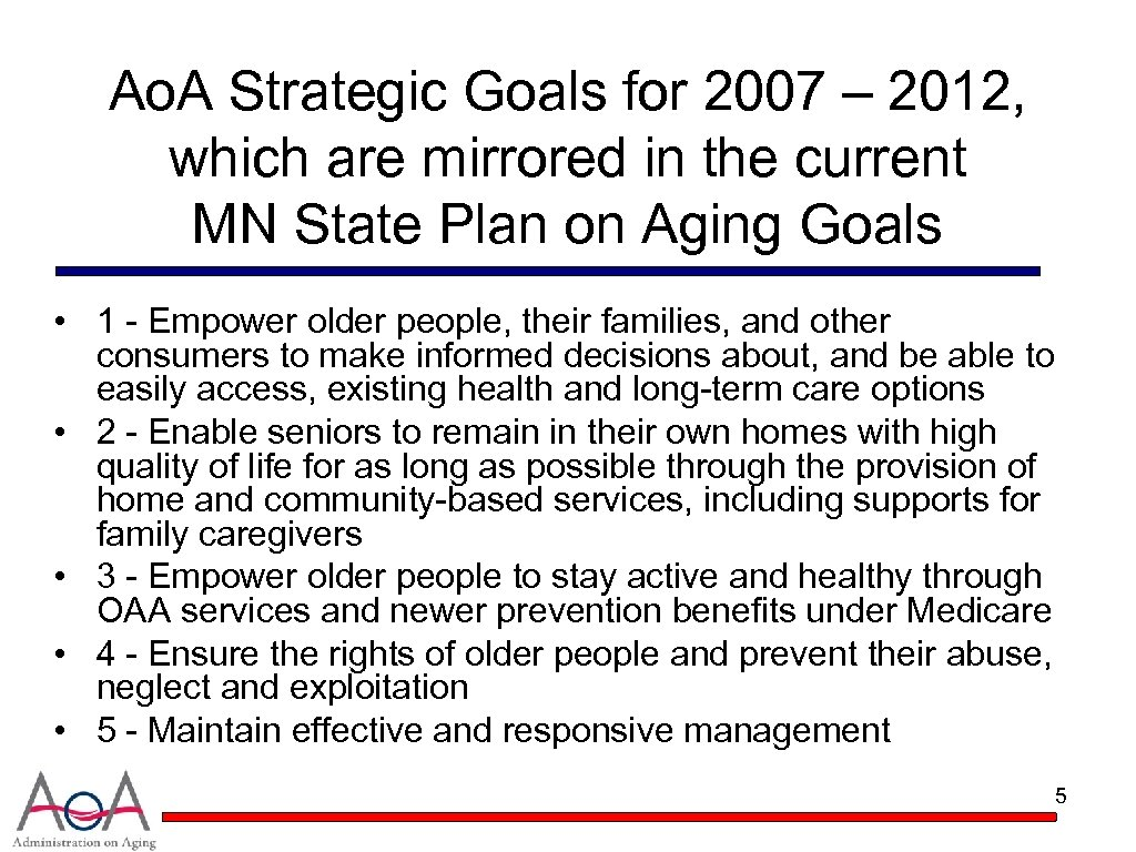 Ao. A Strategic Goals for 2007 – 2012, which are mirrored in the current