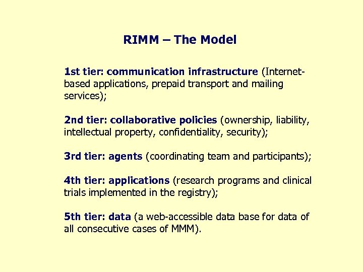 RIMM – The Model 1 st tier: communication infrastructure (Internetbased applications, prepaid transport and