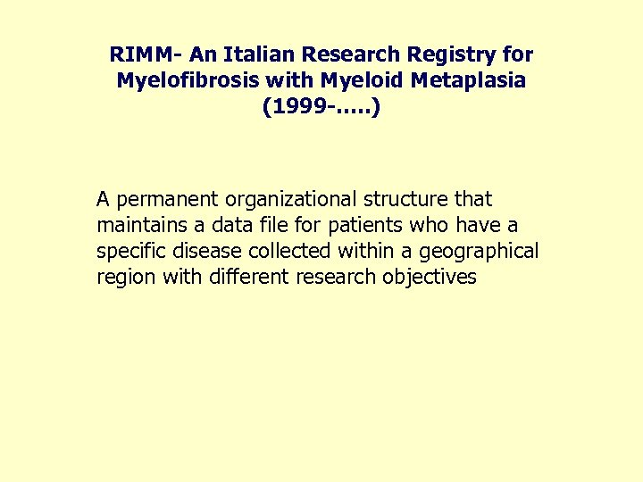 RIMM- An Italian Research Registry for Myelofibrosis with Myeloid Metaplasia (1999 -…. . )