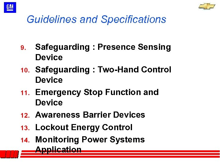 Guidelines and Specifications 9. 10. 11. 12. 13. 14. Safeguarding : Presence Sensing Device