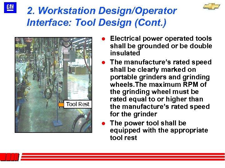 2. Workstation Design/Operator Interface: Tool Design (Cont. ) l l Tool Rest l Electrical