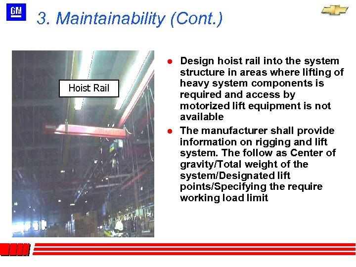 3. Maintainability (Cont. ) l Hoist Rail l Design hoist rail into the system