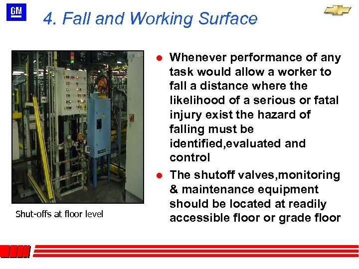 4. Fall and Working Surface l l Shut-offs at floor level Whenever performance of