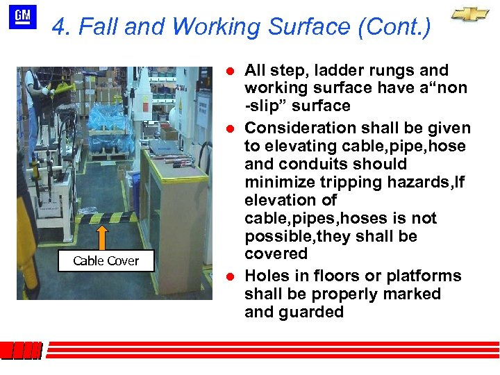 4. Fall and Working Surface (Cont. ) l l Cable Cover l All step,