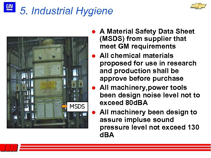 5. Industrial Hygiene l l l MSDS l A Material Safety Data Sheet (MSDS)