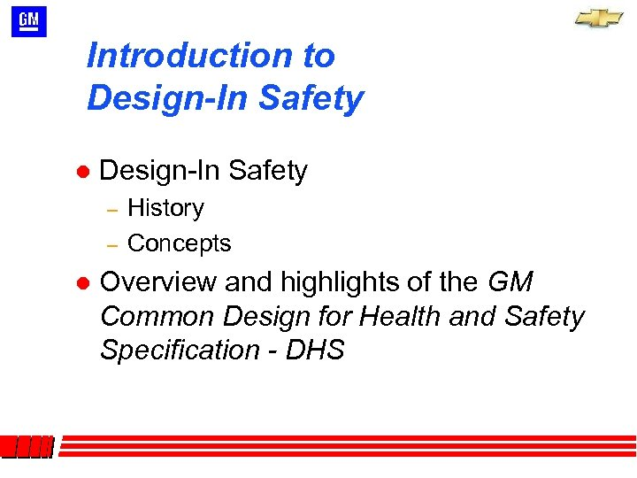 Introduction to Design-In Safety l Design-In Safety – – l History Concepts Overview and