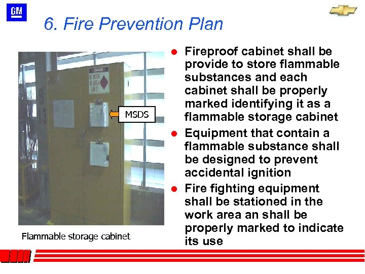 6. Fire Prevention Plan l MSDS l l Flammable storage cabinet Fireproof cabinet shall