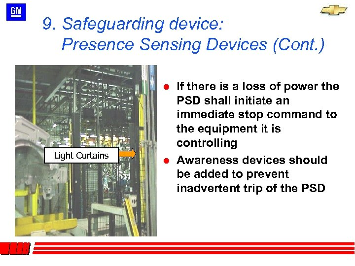 9. Safeguarding device: Presence Sensing Devices (Cont. ) l Light Curtains l If there