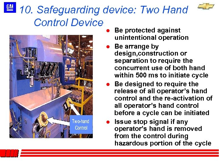 10. Safeguarding device: Two Hand Control Device l l Be protected against unintentional operation