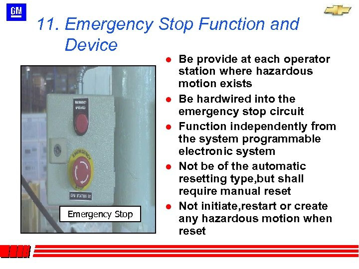 11. Emergency Stop Function and Device l l Emergency Stop l Be provide at