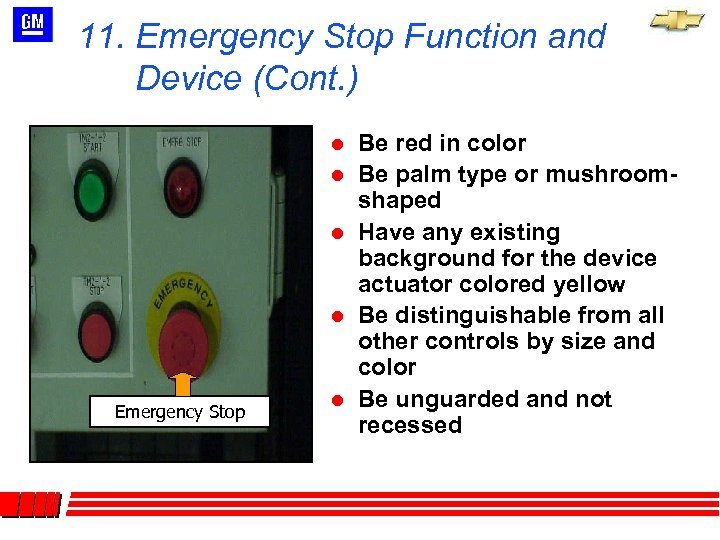 11. Emergency Stop Function and Device (Cont. ) l l Emergency Stop l Be