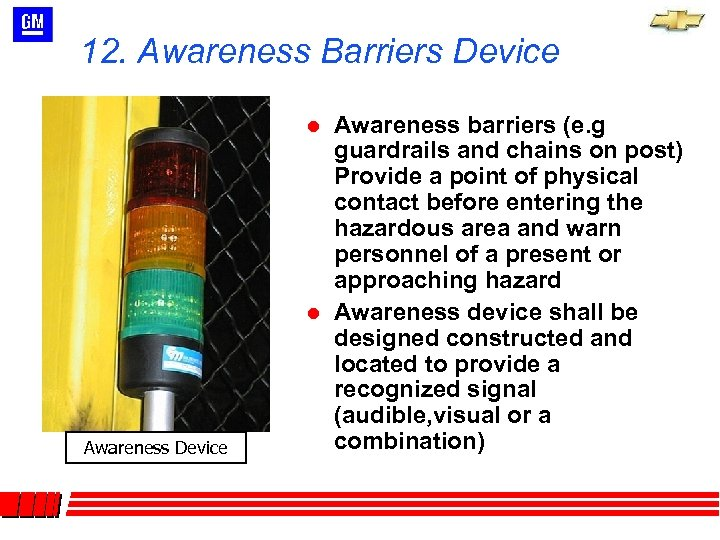 12. Awareness Barriers Device l l Awareness Device Awareness barriers (e. g guardrails and