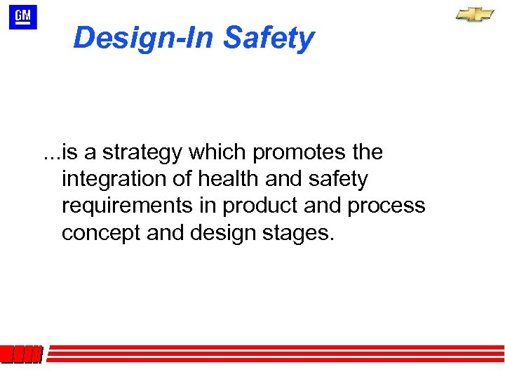 Design-In Safety . . . is a strategy which promotes the integration of health