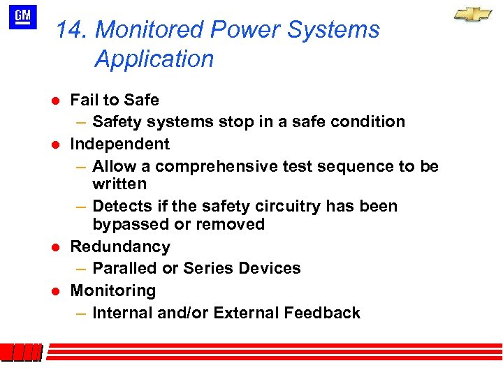 14. Monitored Power Systems Application l l Fail to Safe – Safety systems stop