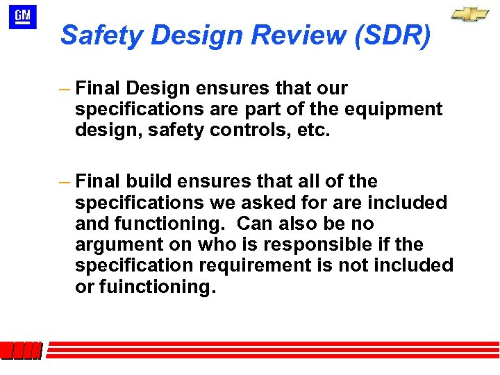 Safety Design Review (SDR) – Final Design ensures that our specifications are part of