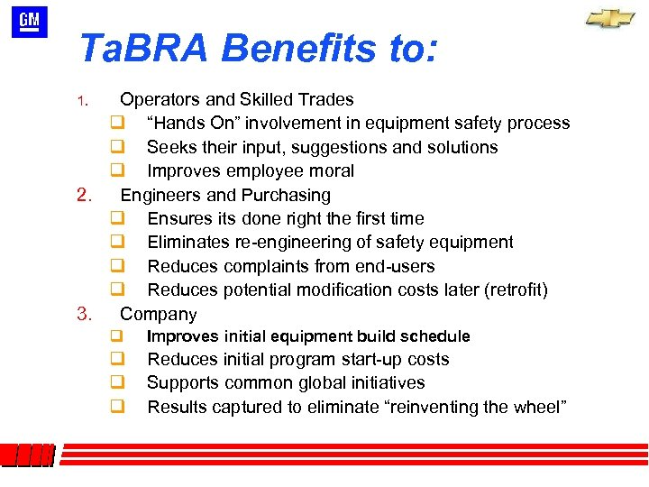 """Ta. BRA Benefits to: Operators and Skilled Trades q """"Hands On"""" involvement in equipment"""