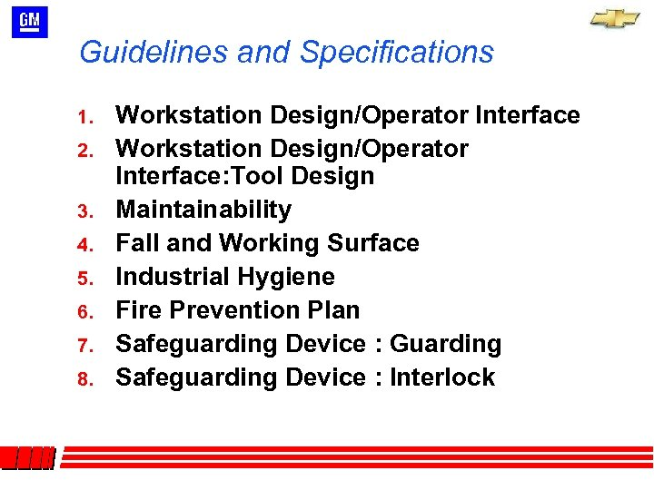 Guidelines and Specifications 1. 2. 3. 4. 5. 6. 7. 8. Workstation Design/Operator Interface: