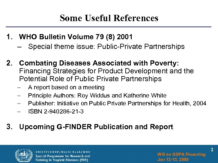 Some Useful References 1. WHO Bulletin Volume 79 (8) 2001 – Special theme issue: