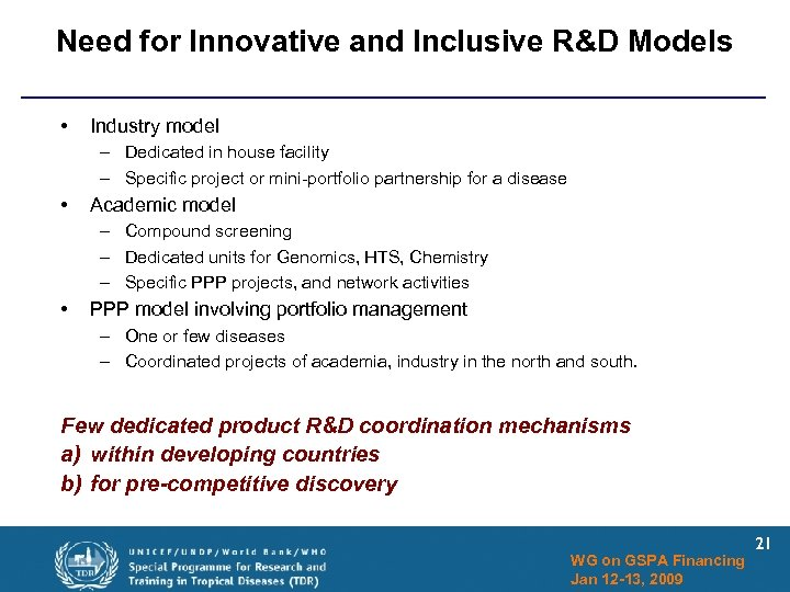 Need for Innovative and Inclusive R&D Models • Industry model – Dedicated in house