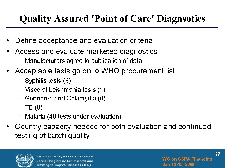 Quality Assured 'Point of Care' Diagnsotics • Define acceptance and evaluation criteria • Access