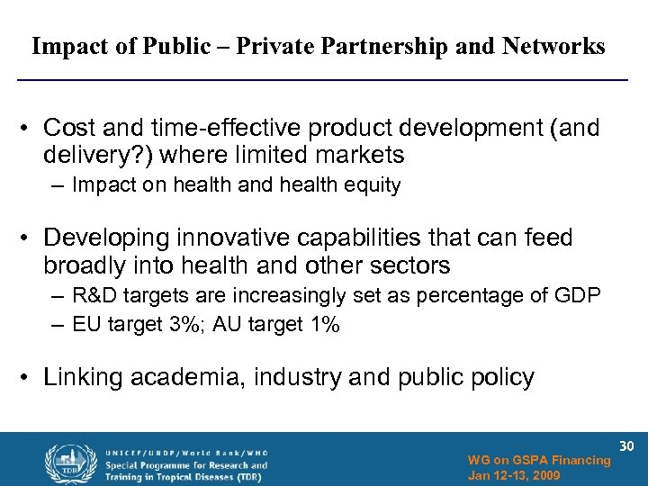 Impact of Public – Private Partnership and Networks • Cost and time-effective product development
