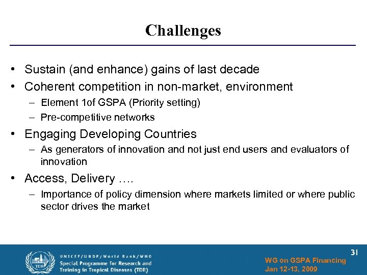 Challenges • Sustain (and enhance) gains of last decade • Coherent competition in non-market,