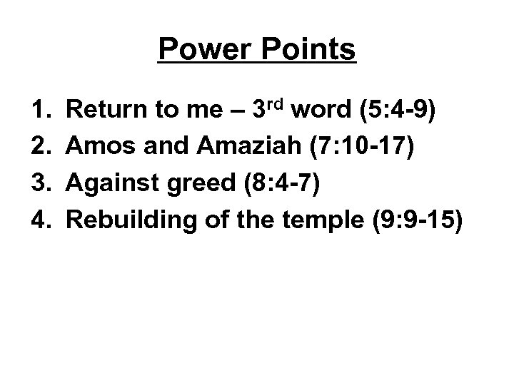 Power Points 1. 2. 3. 4. Return to me – 3 rd word (5: