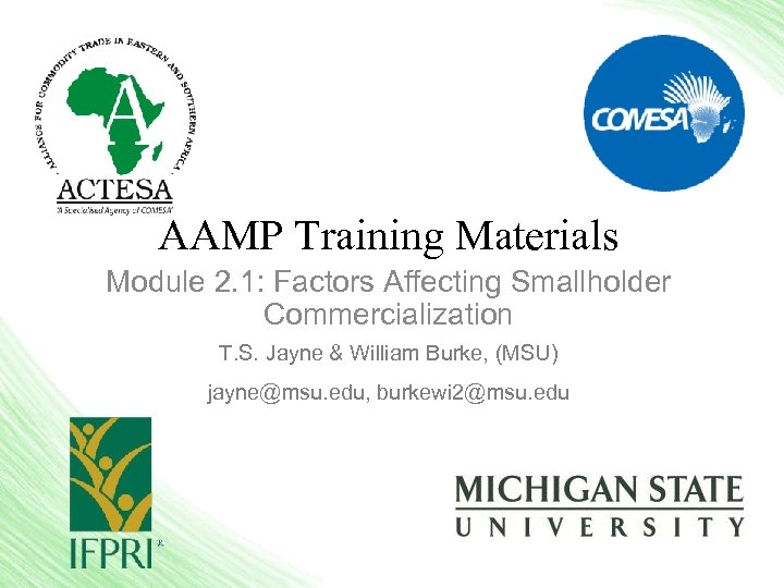 AAMP Training Materials Module 2. 1: Factors Affecting Smallholder Commercialization T. S. Jayne &