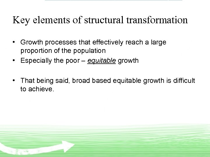 Key elements of structural transformation • Growth processes that effectively reach a large proportion