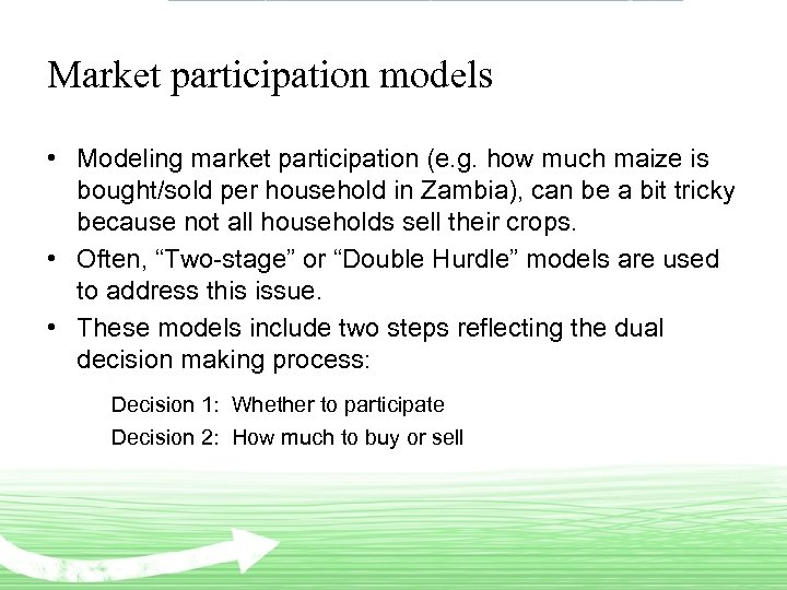 Market participation models • Modeling market participation (e. g. how much maize is bought/sold