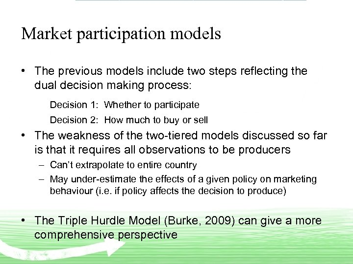 Market participation models • The previous models include two steps reflecting the dual decision