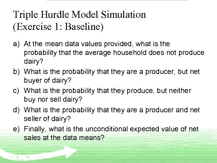 Triple Hurdle Model Simulation (Exercise 1: Baseline) a) At the mean data values provided,