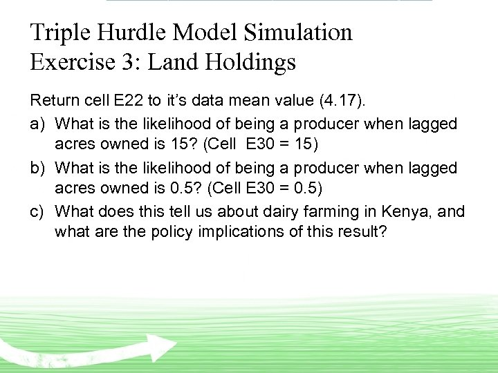 Triple Hurdle Model Simulation Exercise 3: Land Holdings Return cell E 22 to it's