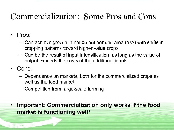 Commercialization: Some Pros and Cons • Pros: ‒ Can achieve growth in net output