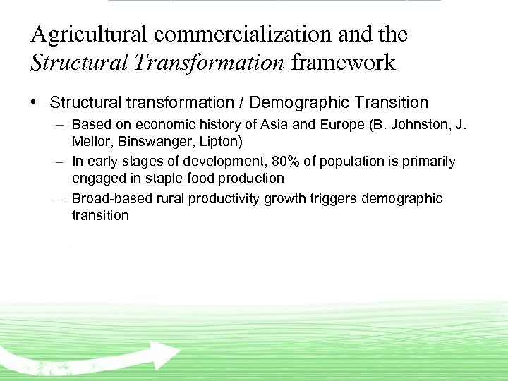 Agricultural commercialization and the Structural Transformation framework • Structural transformation / Demographic Transition –
