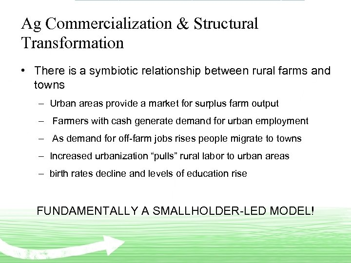 Ag Commercialization & Structural Transformation • There is a symbiotic relationship between rural farms