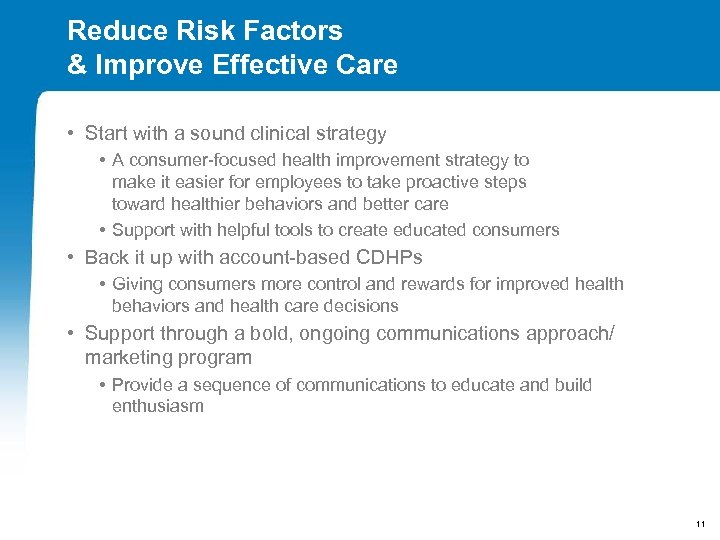 Reduce Risk Factors & Improve Effective Care • Start with a sound clinical strategy