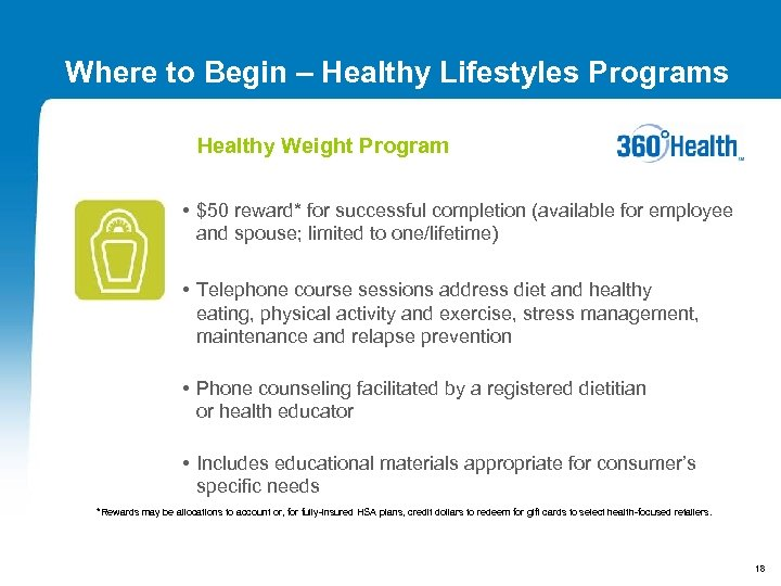 Where to Begin – Healthy Lifestyles Programs Healthy Weight Program • $50 reward* for