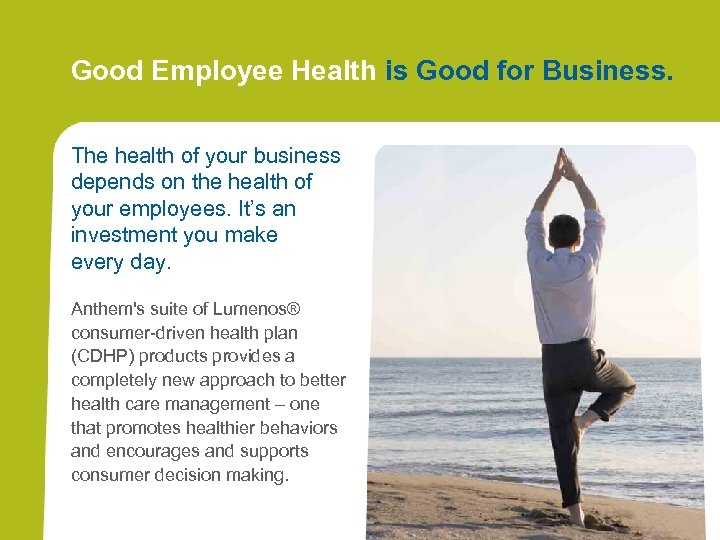Good Employee Health is Good for Business. The health of your business depends on