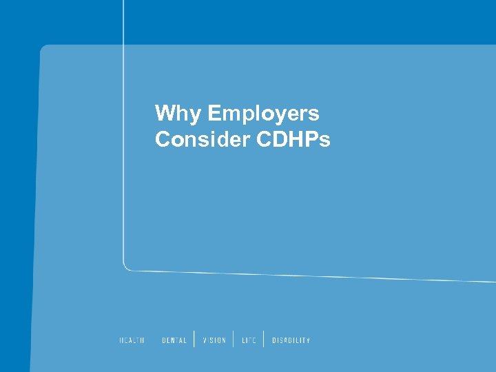 Why Employers Consider CDHPs