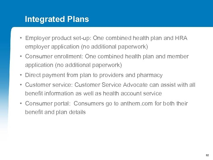 Integrated Plans • Employer product set-up: One combined health plan and HRA employer application