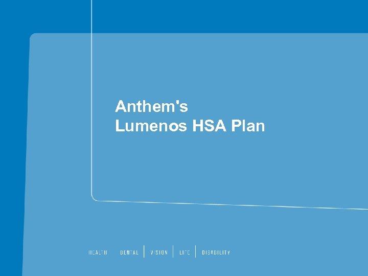 Anthem's Lumenos HSA Plan
