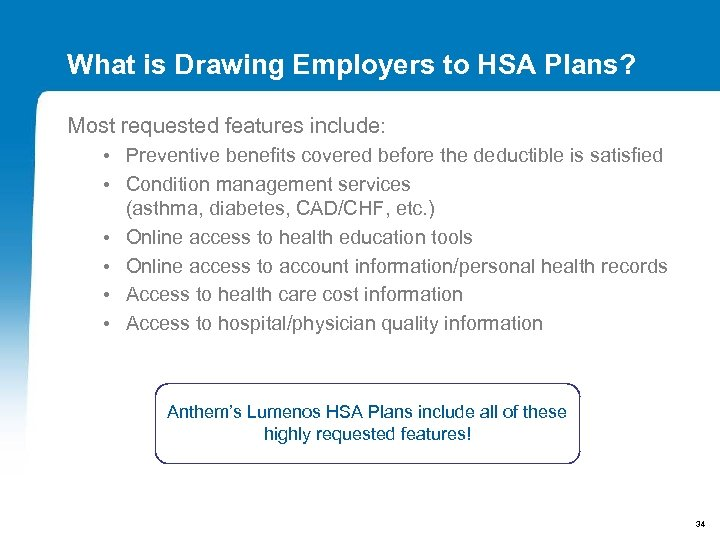 What is Drawing Employers to HSA Plans? Most requested features include: • Preventive benefits