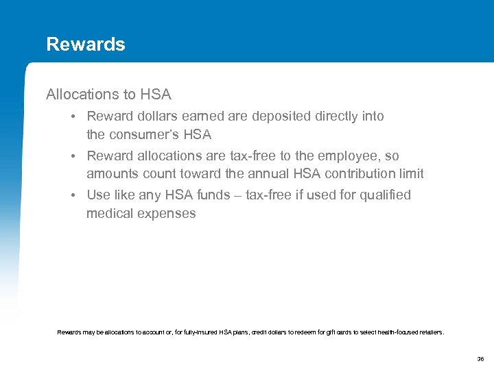 Rewards Allocations to HSA • Reward dollars earned are deposited directly into the consumer's